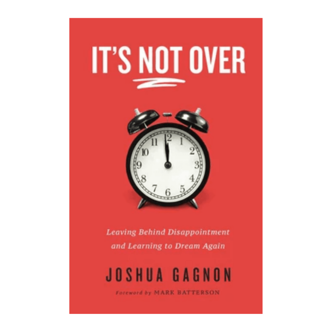 t's Not Over: Leaving Behind Disappointment And Learning To Dream (Paperback)